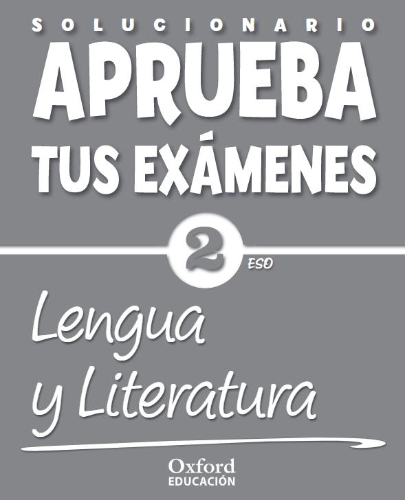 Apruebas tus Examenes Lengua y Literatura 2 ESO Oxford PDF