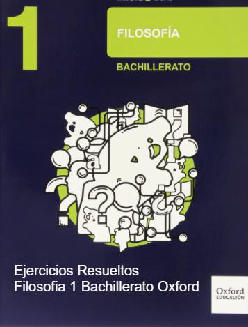 Solucionario Filosofia 1 Bachillerato Oxford PDF