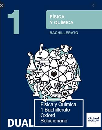 Solucionario Fisica y Quimica 1 Bachillerato Oxford