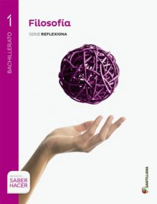 Solucionario Filosofia 1 Bachillerato Santillana Proyecto Saber Hacer