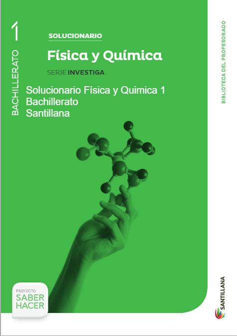 Solucionario Fisica y Quimica 1 Bachillerato Santillana