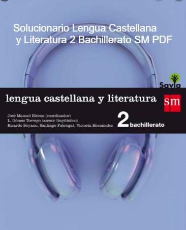 Solucionario Lengua Castellana y Literatura 2 Bachillerato SM SAVIA PDF