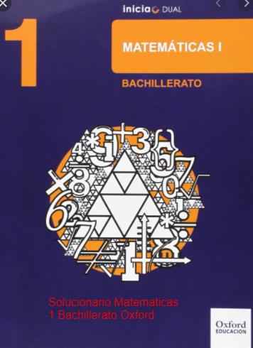 Solucionario Matematicas 1 Bachillerato Oxford
