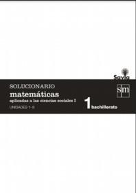 Solucionario Matematicas 1 Bachillerato SM Aplicadas a las  Ciencias Sociales PDF