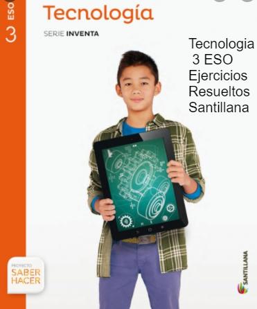 Ejercicios Resueltos de Tecnologia 3 ESO Santillana