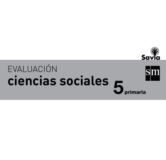 SM SAVIA 5 Primaria Examenes Ciencias Sociales